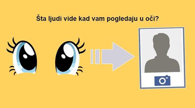 Šta ljudi vide kad vam pogledaju u oči